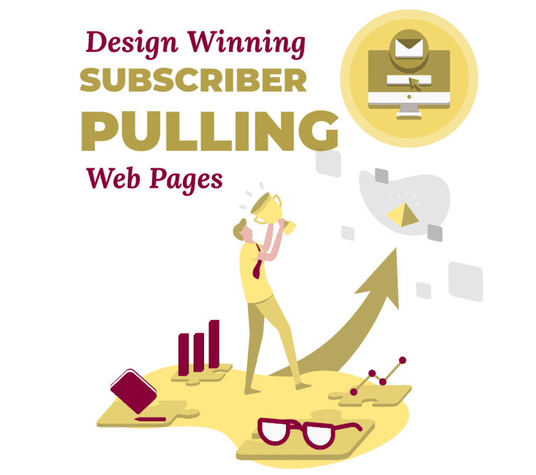 Design Winning Subscriber Pulling Web Pages